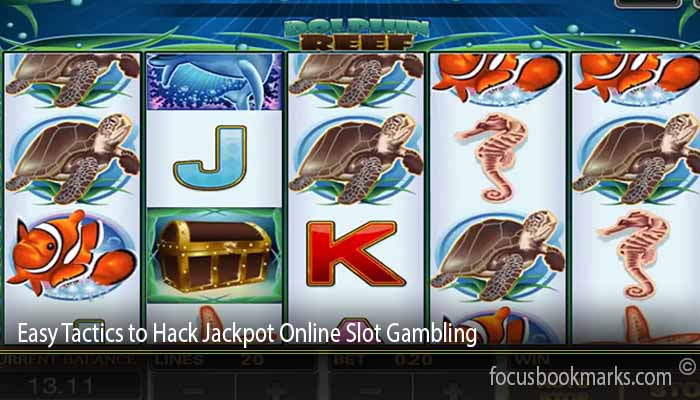 Easy Tactics to Hack Jackpot Online Slot Gambling